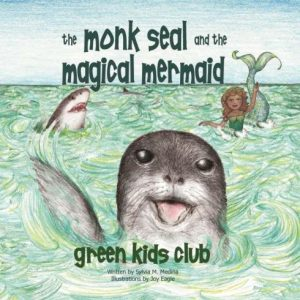 EarthHero - The Monk Seal and the Magical Mermaid - Children's Book