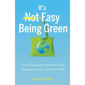 EarthHero - It's Easy Being Green: How Conscious Consumers and Ecopreneurs Can Save the World - 1