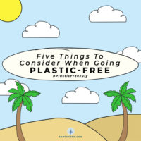 Tips for Going Plastic Free: 5 Things to Consider this Plastic Free July